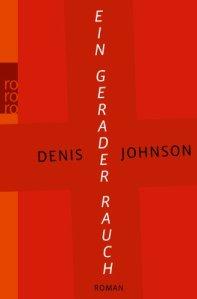 Ein gerader Rauch - Denis Johnson
