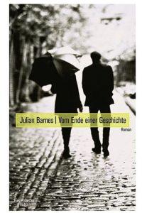 Julian Barnes - Vom-ende-einer-Geschichte